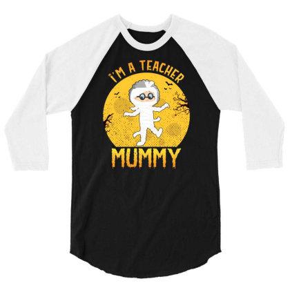 Teacher Mummy Halloween Funny Gifts For Mom & Grandma Cute 3/4 Sleeve Shirt Designed By Rishart