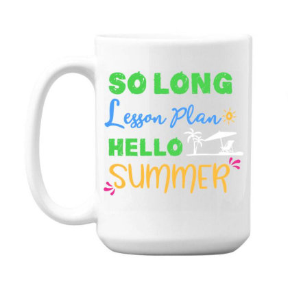 Teacher Summer So Long Lesson Plan Hello Summer 15 Oz Coffee Mug Designed By Rishart