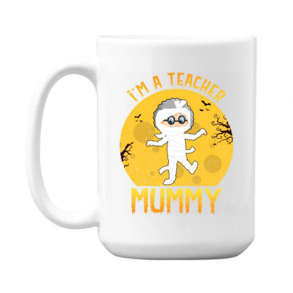 Teacher Mummy Halloween Funny Gifts For Mom & Grandma Cute 15 Oz Coffee Mug Designed By Rishart