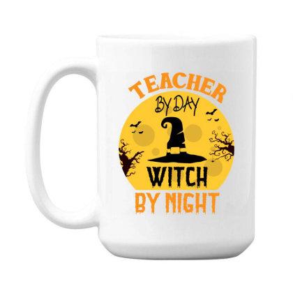 Teacher By Day Witch By Night Halloween 15 Oz Coffee Mug Designed By Rishart