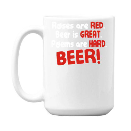 Roses Are Red Beer Funny 15 Oz Coffee Mug Designed By Garrys4b4