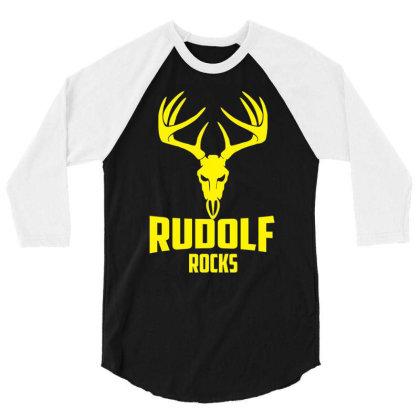 Rudolph Rocks 3/4 Sleeve Shirt Designed By Garrys4b4