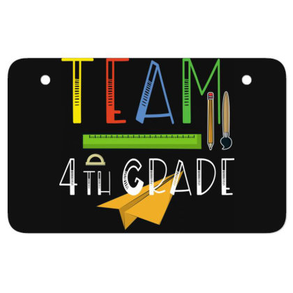 Team 4th Grade Teachers & Students First Day Of School Atv License Plate Designed By Rishart