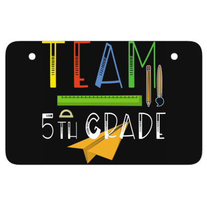 Team Fifth 5th Grade Teachers & Students First Day Of School Atv License Plate Designed By Rishart