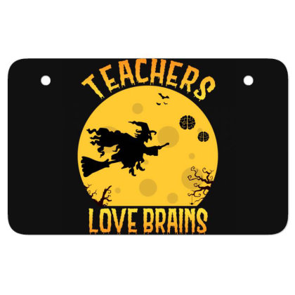 Teachers Love Brains School Witch Teacher Halloween Atv License Plate Designed By Rishart