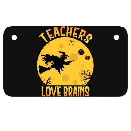Teachers Love Brains School Witch Teacher Halloween Motorcycle License Plate Designed By Rishart
