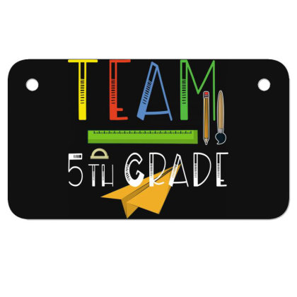 Team Fifth 5th Grade Teachers & Students First Day Of School Motorcycle License Plate Designed By Rishart