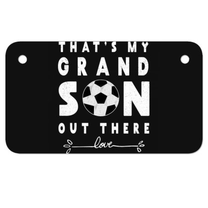 That's My Grandson Out There Tee Gift Grandma Grandpa Soccer Motorcycle License Plate Designed By Rishart