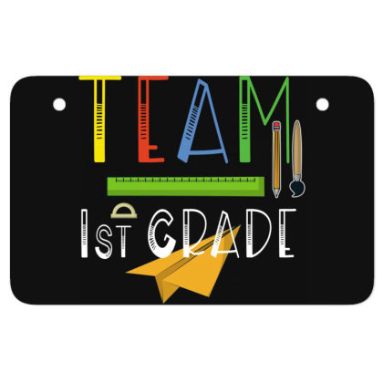 Team First Grade Teachers & Students First Day Of School Atv License Plate Designed By Rishart