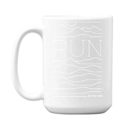 Run For The Hills 15 Oz Coffee Mug Designed By Garrys4b4