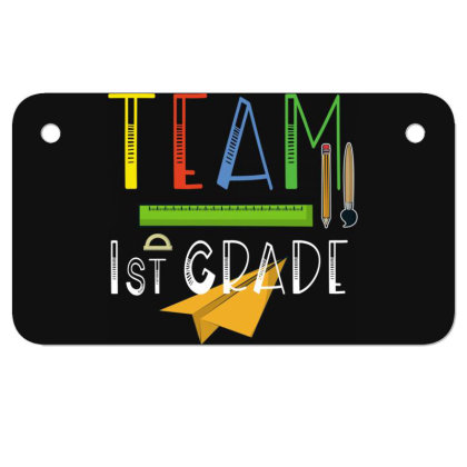 Team First Grade Teachers & Students First Day Of School Motorcycle License Plate Designed By Rishart