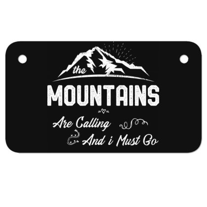The Mountains Are Calling And I Must Go Awesome Hiking Camp Motorcycle License Plate Designed By Rishart