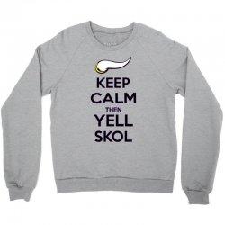 Keep Calm Then Yell Skoll Crewneck Sweatshirt | Artistshot
