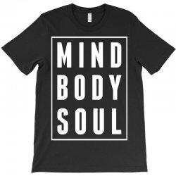 Mind Body Soul T-Shirt   Artistshot