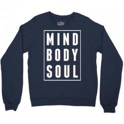 Mind Body Soul Crewneck Sweatshirt   Artistshot