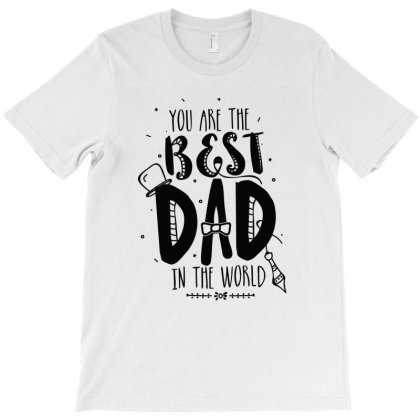 Best Dad In The World T-shirt Designed By Dev18
