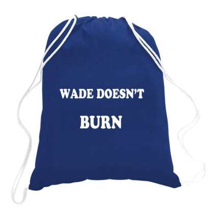 Wade Doesn't Bros Drawstring Bags Designed By Sarade