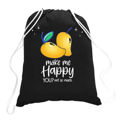 Mangos Make Me Happy You Not So Much Drawstring Bags Designed By Rishart