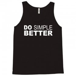 Do Simple Better Tank Top | Artistshot