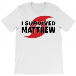 I Survived Hurricane Matthew T-Shirt | Artistshot