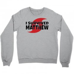 I Survived Hurricane Matthew Crewneck Sweatshirt | Artistshot