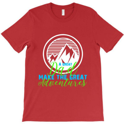Great Dad Make The Great Adventure T-shirt Designed By Dev18