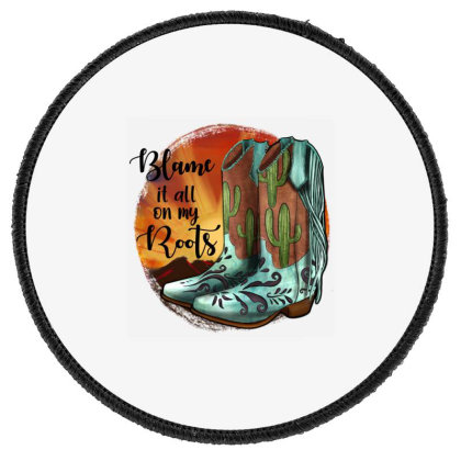 Blame It All On My Roots Round Patch Designed By Jahusdesignshop