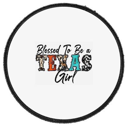 Blessed To Be A Texas Girl Round Patch Designed By Badaudesign