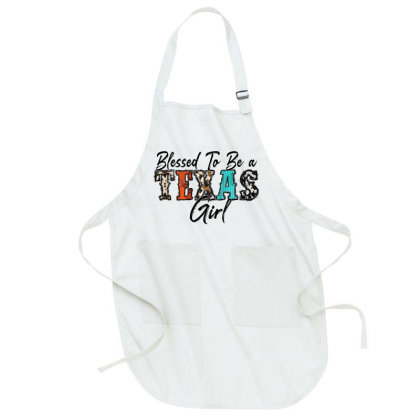 Blessed To Be A Texas Girl Full-length Apron Designed By Badaudesign