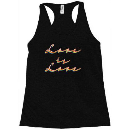 Love Is Love Racerback Tank Designed By Akin