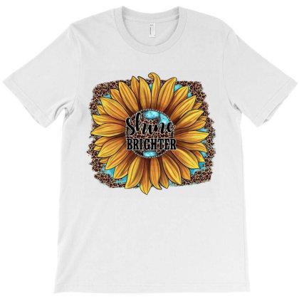 Shine Brighter T-shirt Designed By Jahusdesignshop
