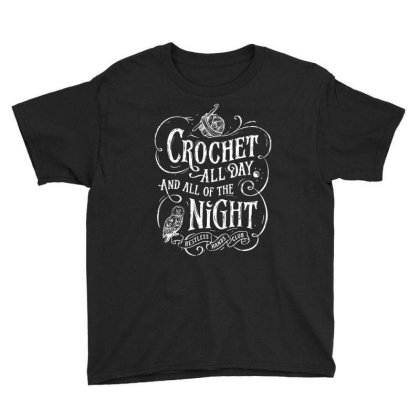 Crochet All Day And All Of The Night Black Youth Tee Designed By Gotthis Tees