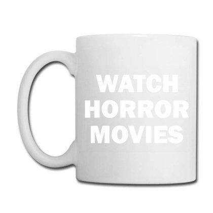 Watch Horror Movies Coffee Mug Designed By Hot Maker