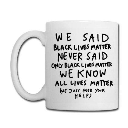 We Said Black Lives Matter Coffee Mug Designed By Hot Maker
