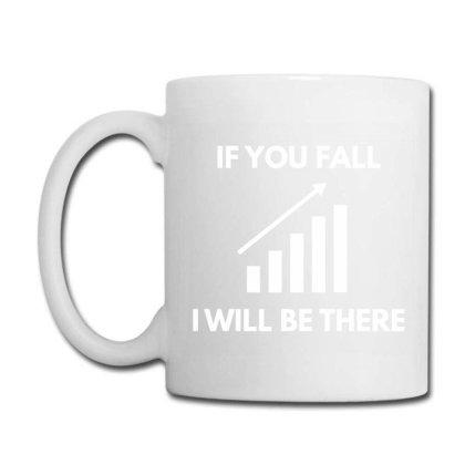 If You Fall Coffee Mug Designed By Blackacturus