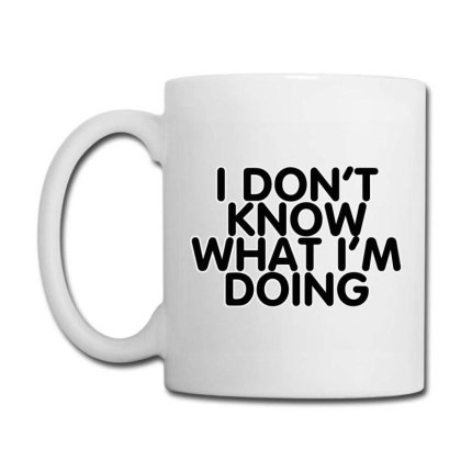 I Dont Know What Im Doing Coffee Mug Designed By S4nty