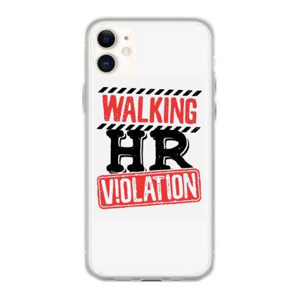 Walking Hr Violation Iphone 11 Case Designed By Hot Maker
