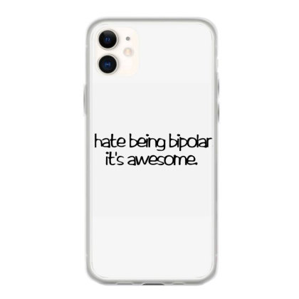 I Hate Being Bipolar Iphone 11 Case Designed By S4nty