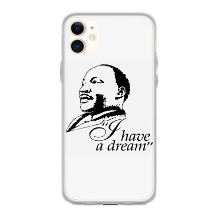 I Have A Dream Iphone 11 Case Designed By S4nty