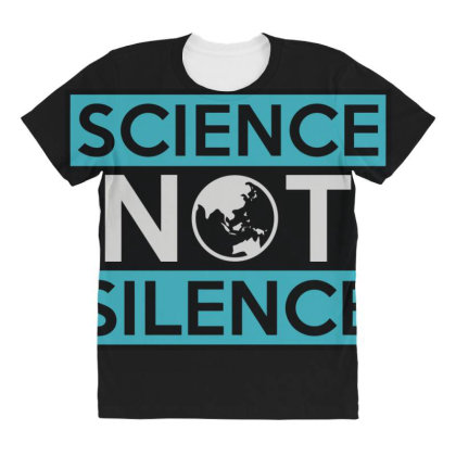 Science Not Silence All Over Women's T-shirt Designed By Toldo