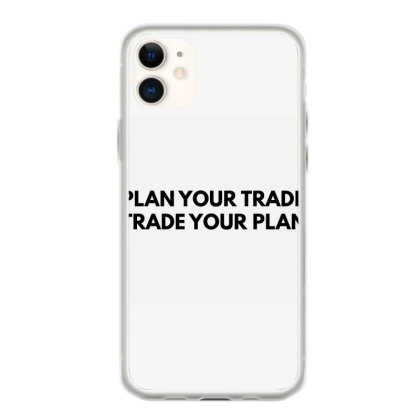 Plan Your Trade Iphone 11 Case Designed By Blackacturus