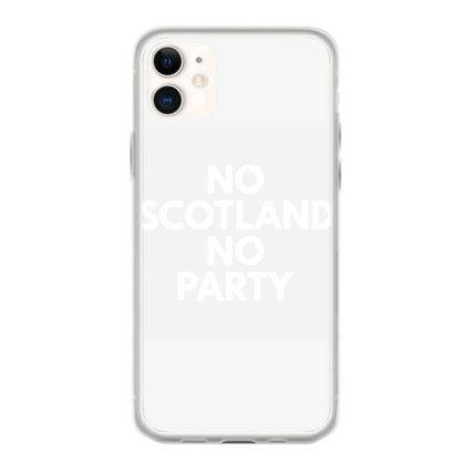 No Scotland No Party Iphone 11 Case Designed By Blackacturus