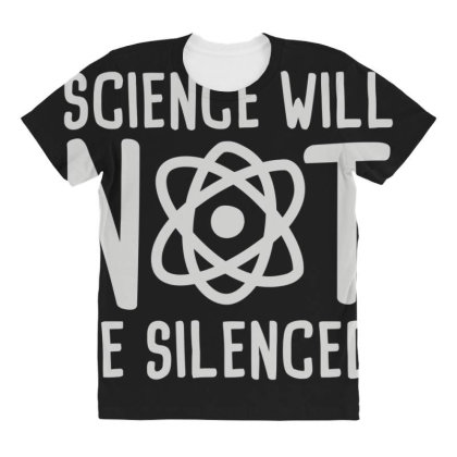 Science Will Not Be Silenced All Over Women's T-shirt Designed By Toldo