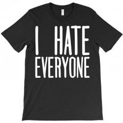 I Hate Everyone T-Shirt | Artistshot