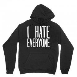 I Hate Everyone Unisex Hoodie | Artistshot