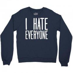 I Hate Everyone Crewneck Sweatshirt | Artistshot