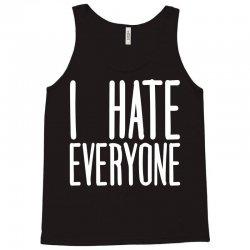 I Hate Everyone Tank Top | Artistshot