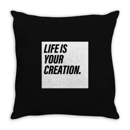 Life Is Your Creation Throw Pillow Designed By Zee Arunika