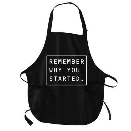 Remember Why You Started Medium-length Apron Designed By Zee Arunika