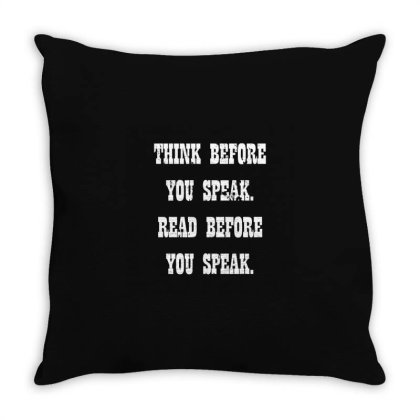 Think Before You Speak. Read Before You Speak Throw Pillow Designed By Zee Arunika